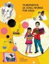 Humongous (& Cool) Words For Kids