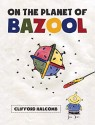 On the Planet of Bazool