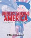 Understanding America:  A Sociological Perspective