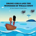 Drone Girls And The Wonders Of Whale Snot