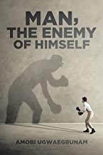 Man, The Enemy Of  Himself