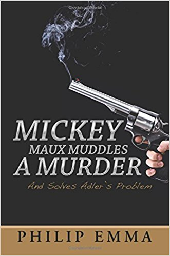 MICKEY MAUX MUDDLES A MURDER