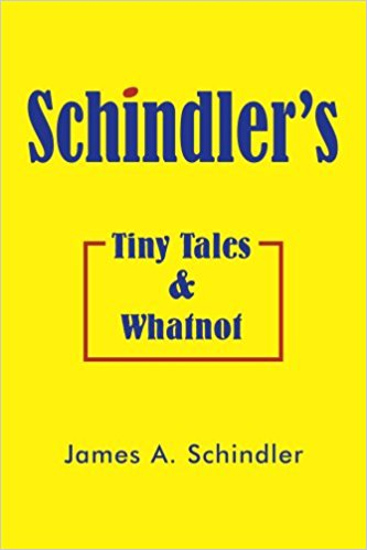 SCHINDLER'S TINY TALES & WHATNOT