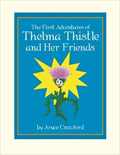 THE FIRST ADVENTURES OF THELMA THISTLE AND HER FRIENDS
