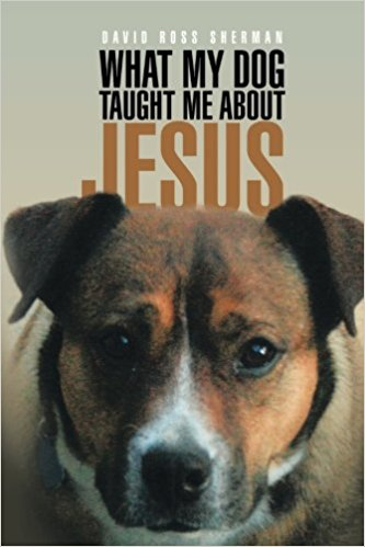 WHAT MY DOG TAUGHT ME ABOUT JESUS