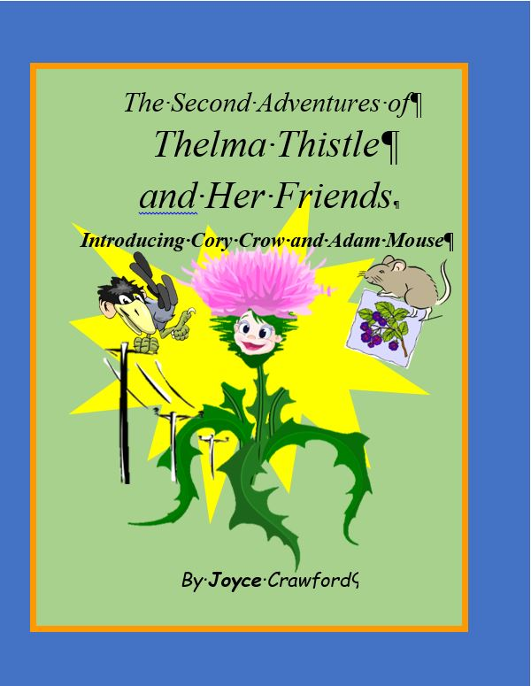 THE SECOND ADVENTURES OF THELMA THISTLE AND HER FRIENDS