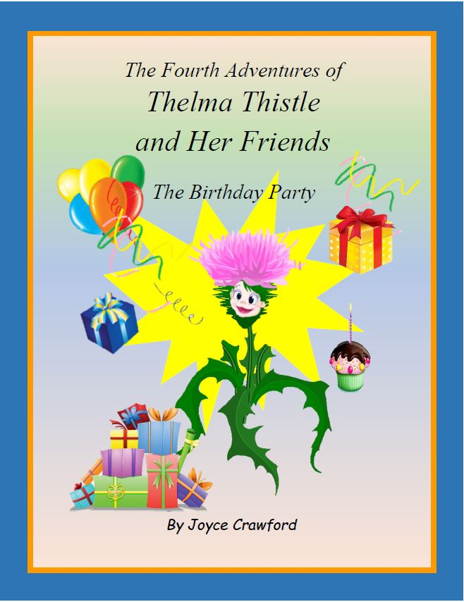 THE FOURTH ADVENTURES OF THELMA THISTLE AND HER FRIENDS