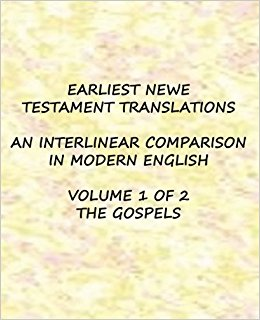 EARLIEST NEW TESTAMENT TRANSLATIONS VOLUME 1 THE GOSPELS