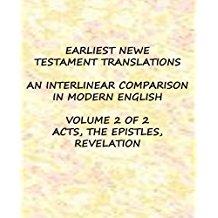 EARLIEST NEW TESTAMENT TRANSLATIONS VOLUME 2 ACTS, THE EPISTLES, REVELATION