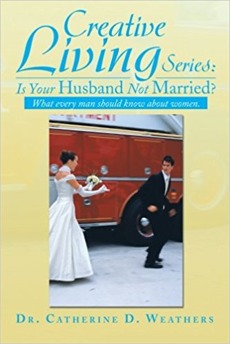CREATIVE LIVING SERIES: IS YOUR HUSBAND NOT MARRIED?