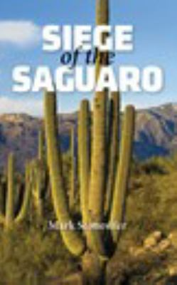SIEGE OF THE  SAGUARO