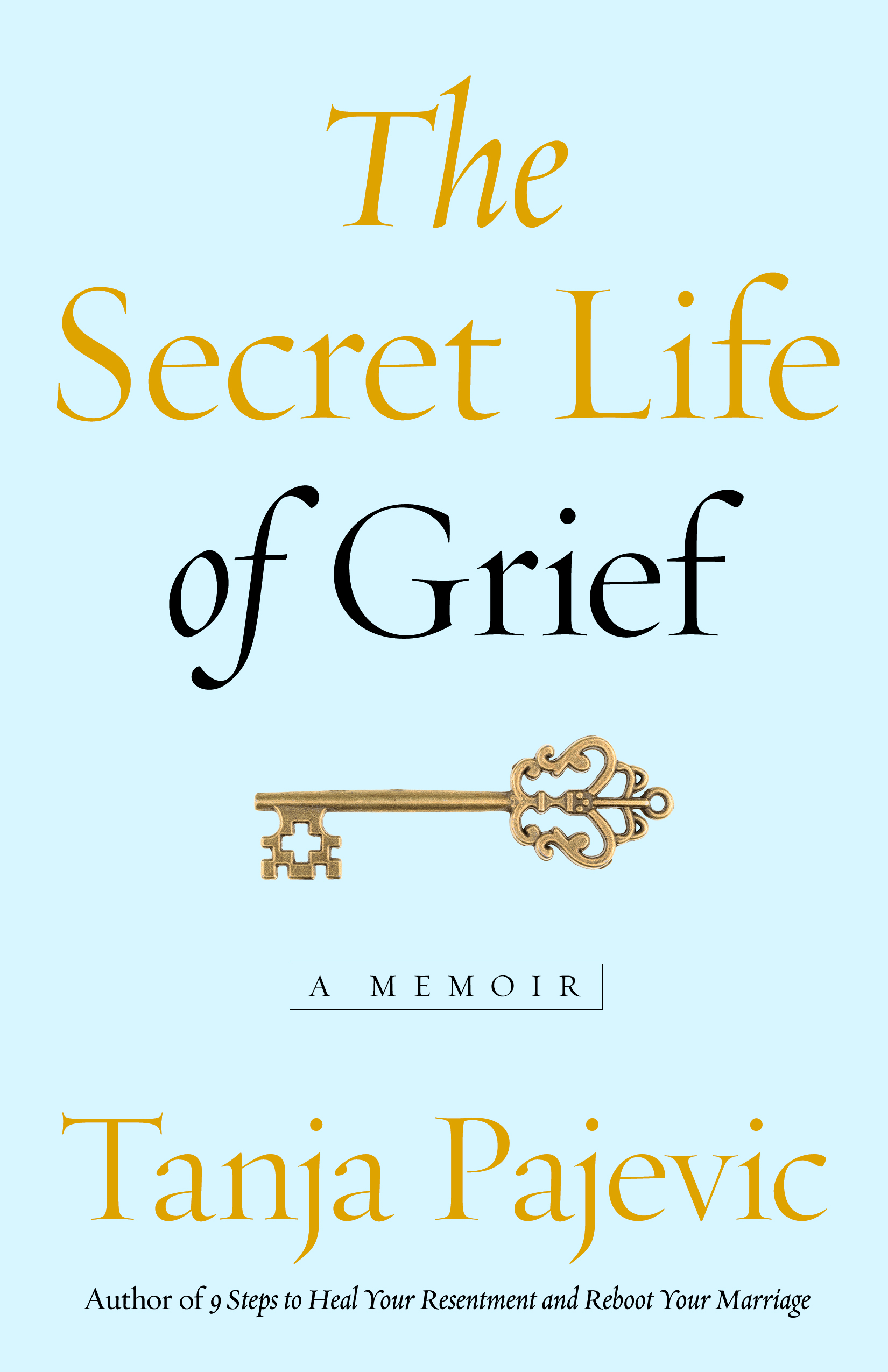 THE SECRET LIFE OF GRIEF