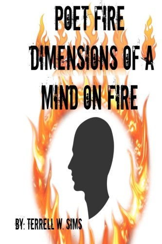 POET FIRE : DIMENSIONS OF A MIND ON FIRE