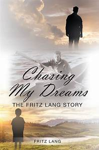 CHASING MY DREAMS: THE FRITZ LANG STORY