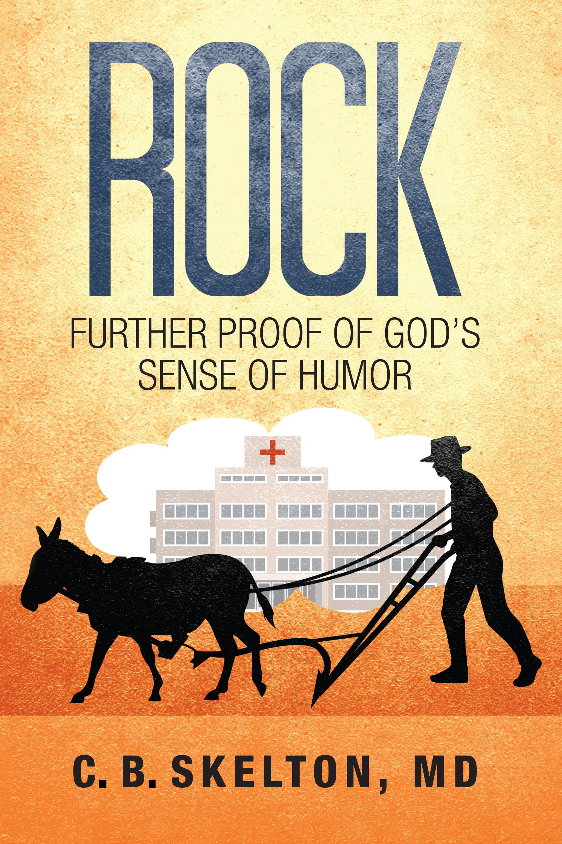 ROCK, FURTHER PROOF OF GOD'S SENSE OF HUMOR