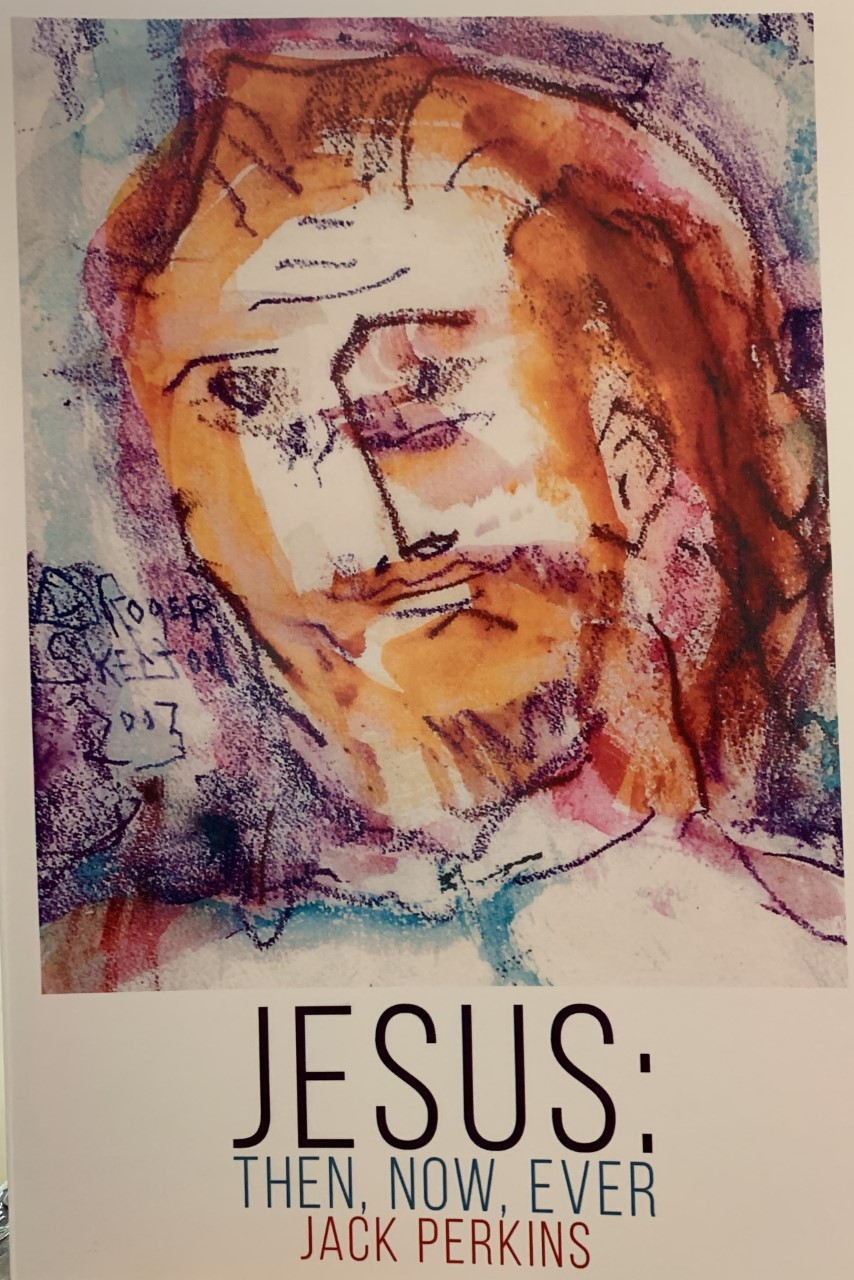 Jesus: Then, Now, Ever