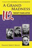 A GRAND MADNESS, U2 TWENTY YEARS AFTER