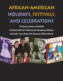 AFRICAN-AMERICAN HOLIDAYS, FESTIVALS, AND CELEBRATIONS, 2ND ED