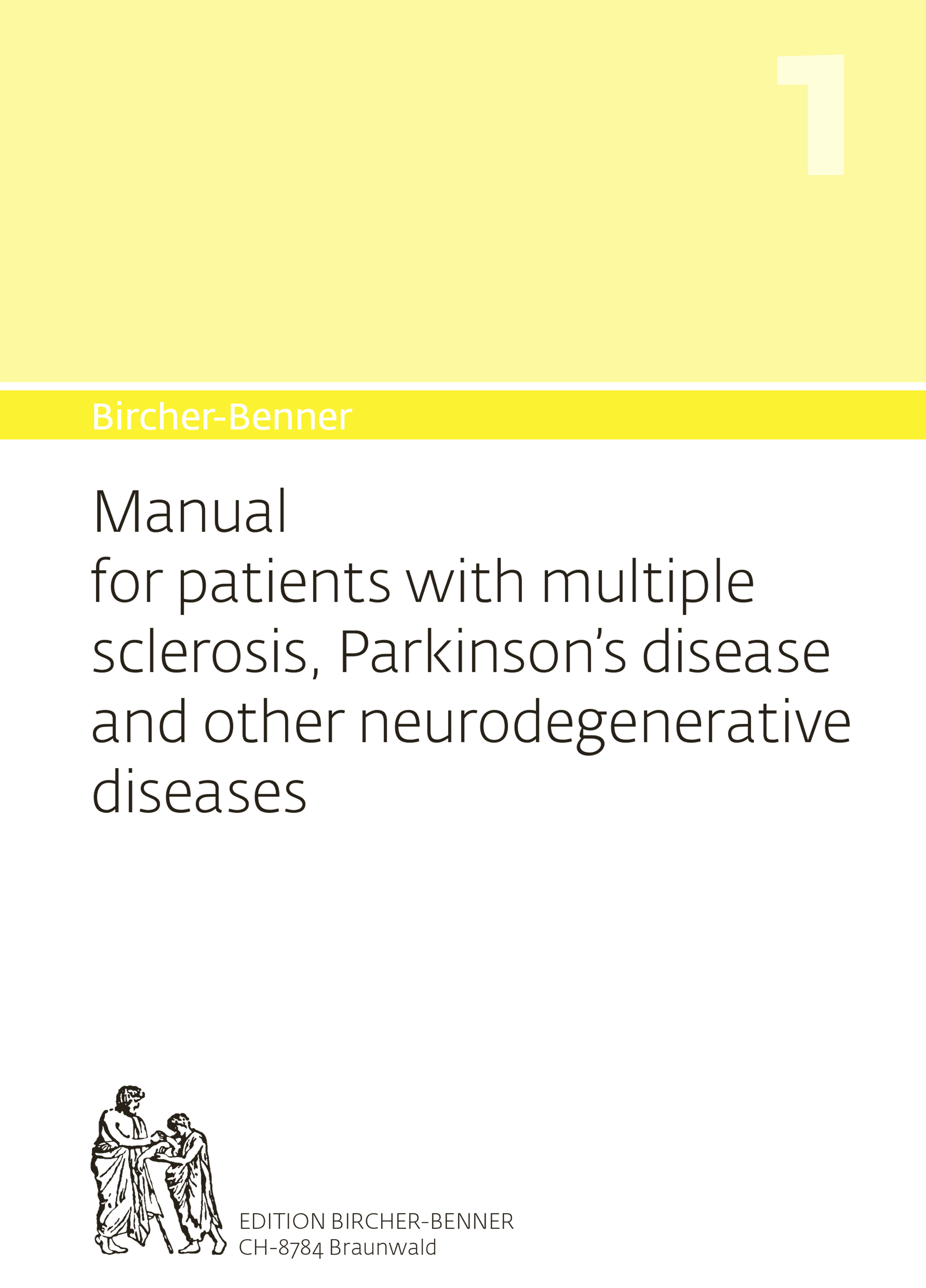 BIRCHER-BENNER 1 MANUAL FOR PATIENTS WITH MULTIPLE SCLEROSIS, PARKINSONS DISEASE AND OTHER NEURODEGENERATIVE DISEASES