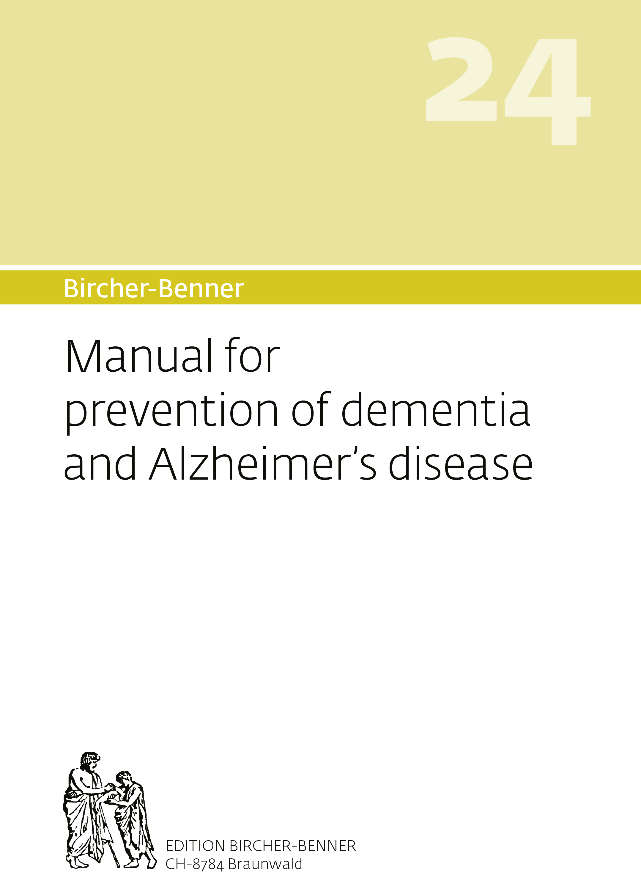 BIRCHER-BENNER 24, MANUAL FOR PREVENTION OF DEMENTIA AND ALZHEIMERS DISEASE
