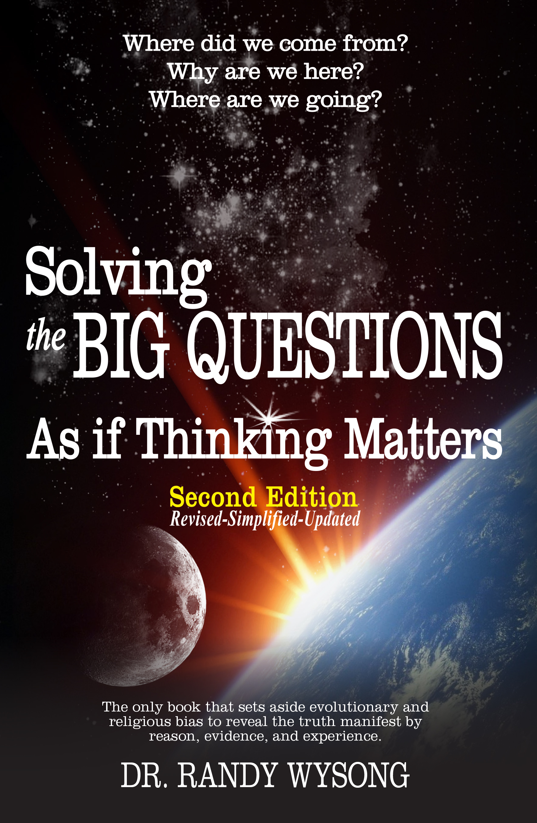 SOLVING THE BIG QUESTIONS AS IF THINKING MATTERS