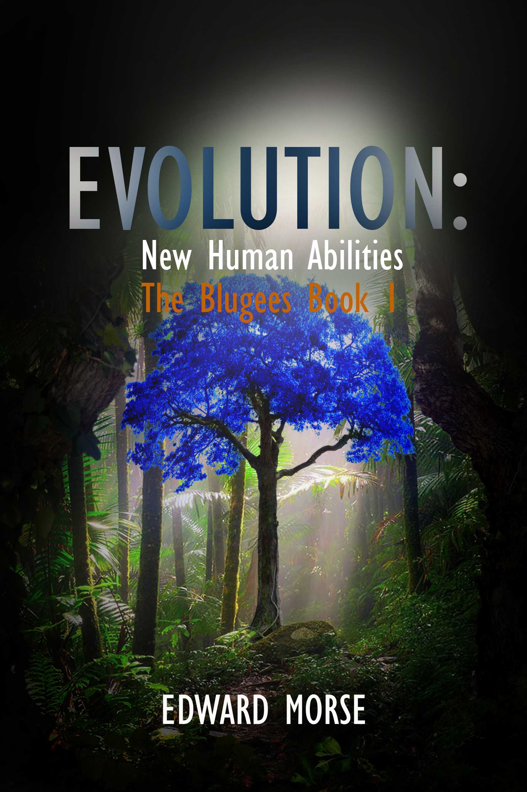 EVOLUTION: NEW HUMAN ABILITIES: THE BLUGEES
