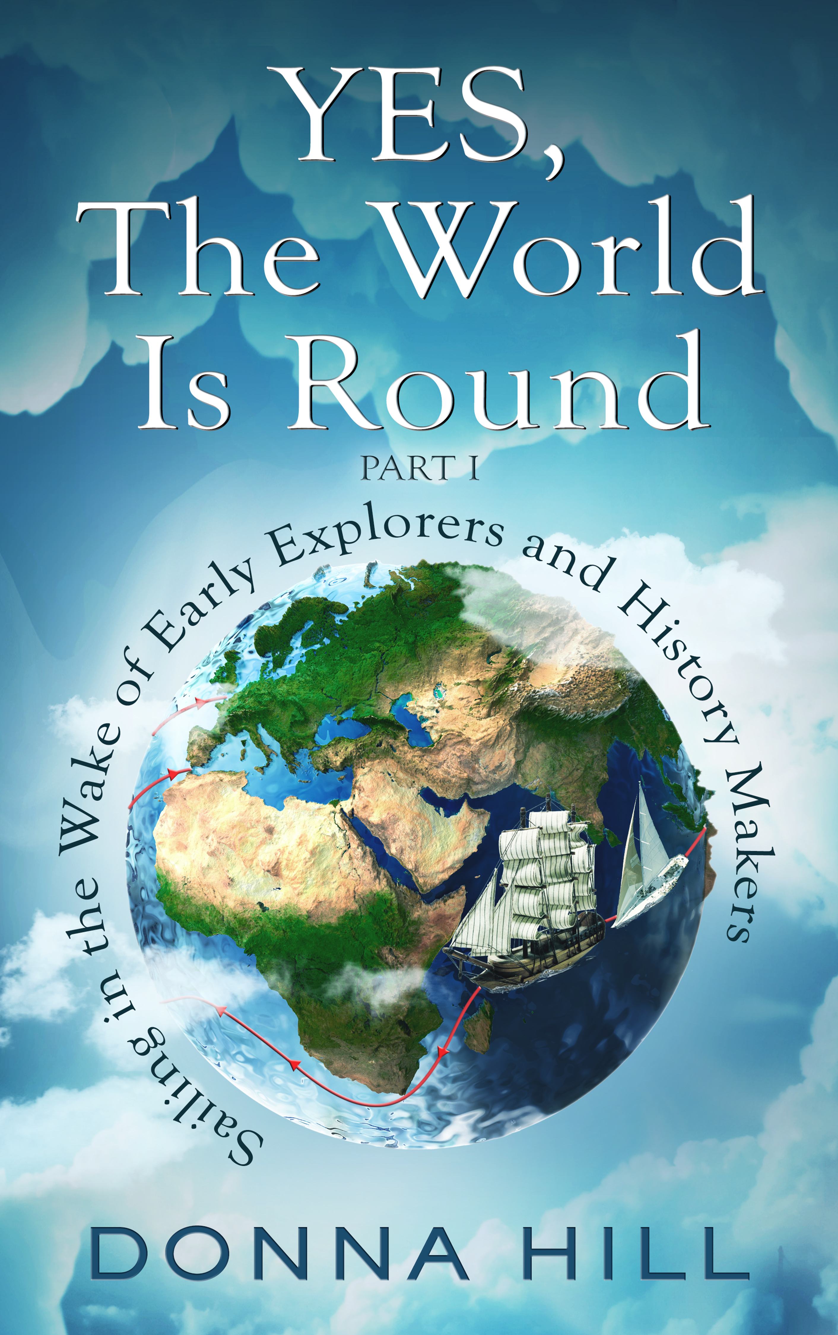 YES, THE WORLD IS ROUND, PART I