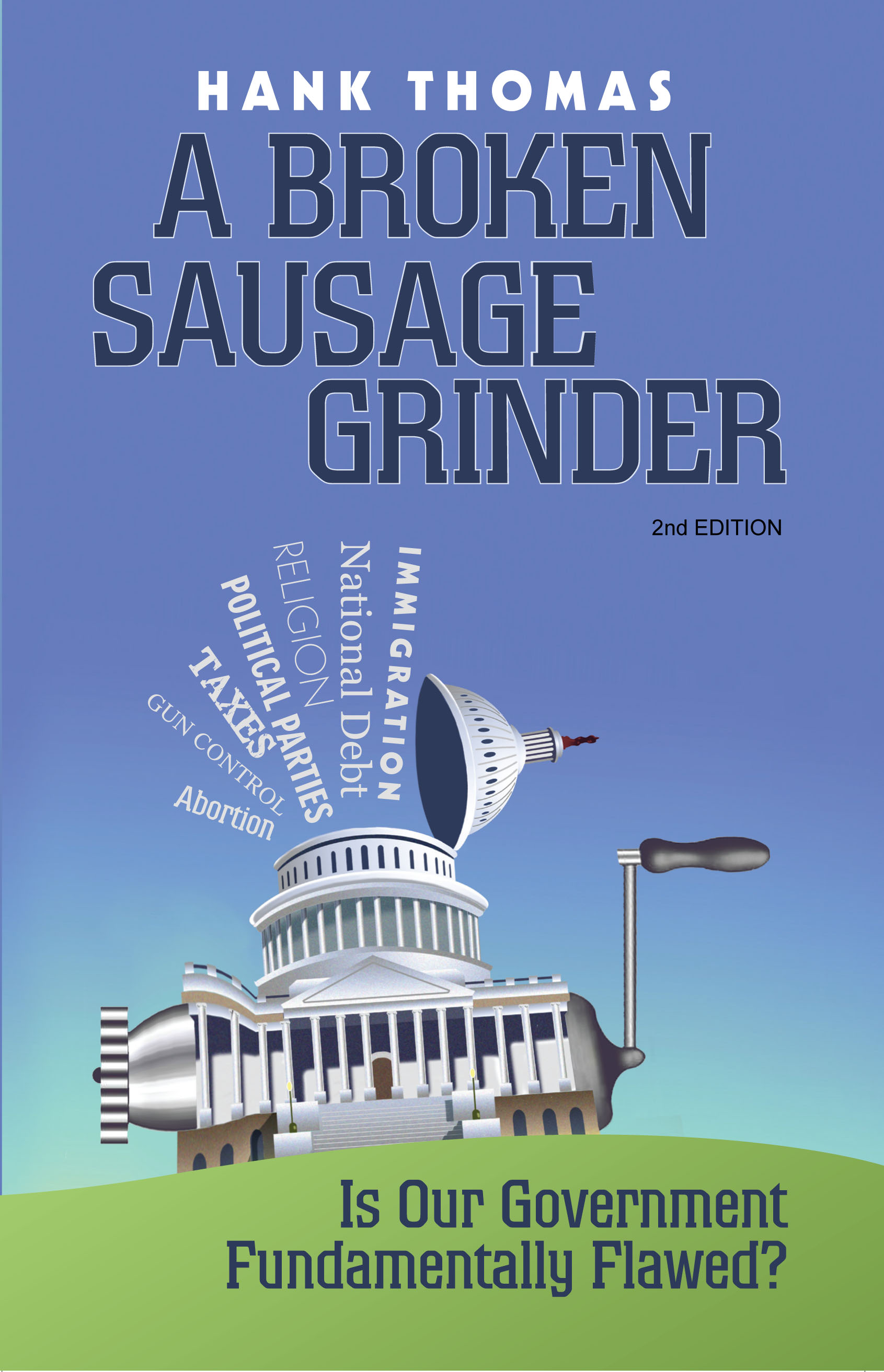 A Broken Sausage Grinder (2nd Edition)