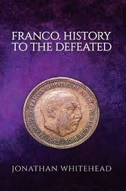 Franco. History to the Defeated