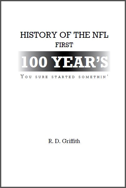 HISTORY OF THE NFL FIRST 100 YEAR'S