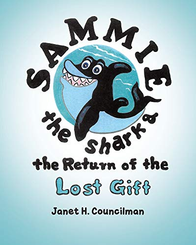 SAMMIE THE SHARK AND THE RETURN OF THE LOST GIFT