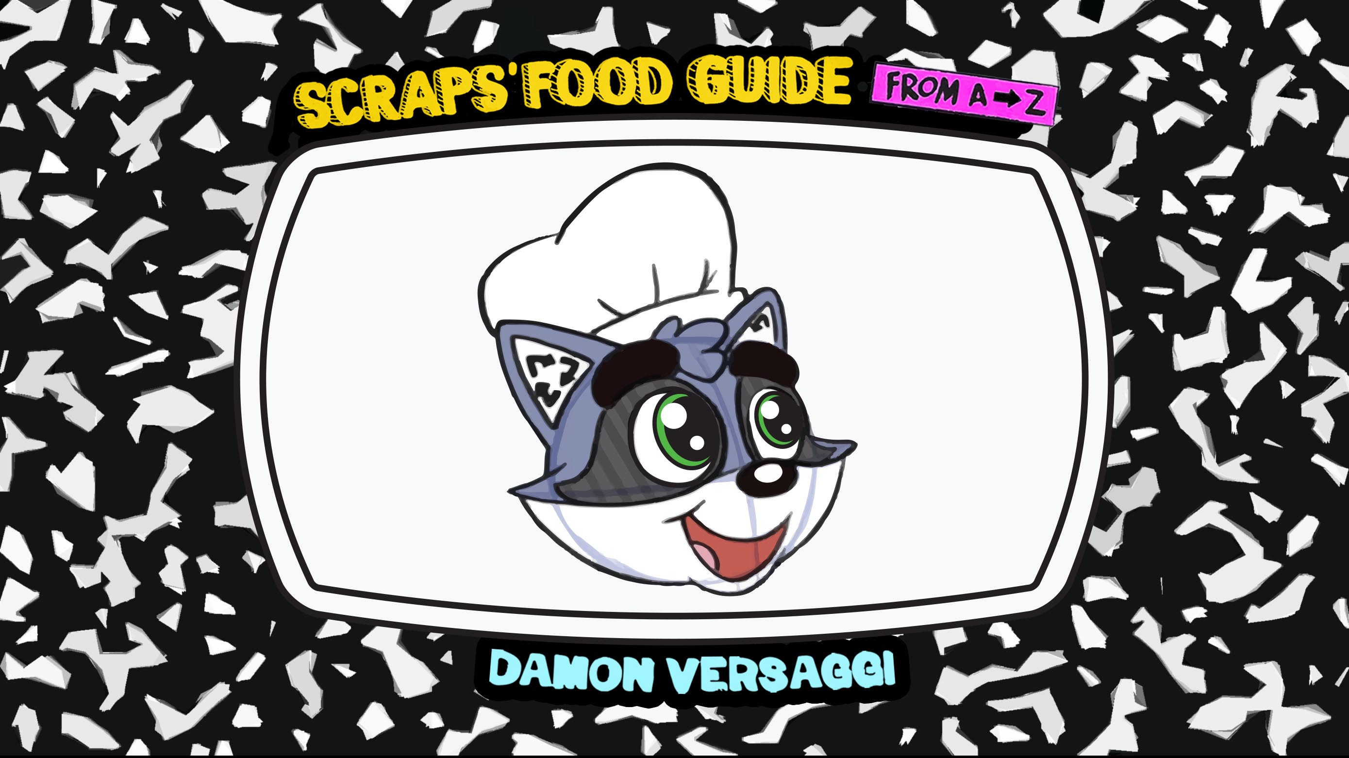 SCRAPS' FOOD GUIDE FROM A TO Z