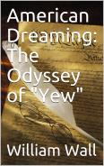 AMERICAN DREAMING: The Odyssey of Yew