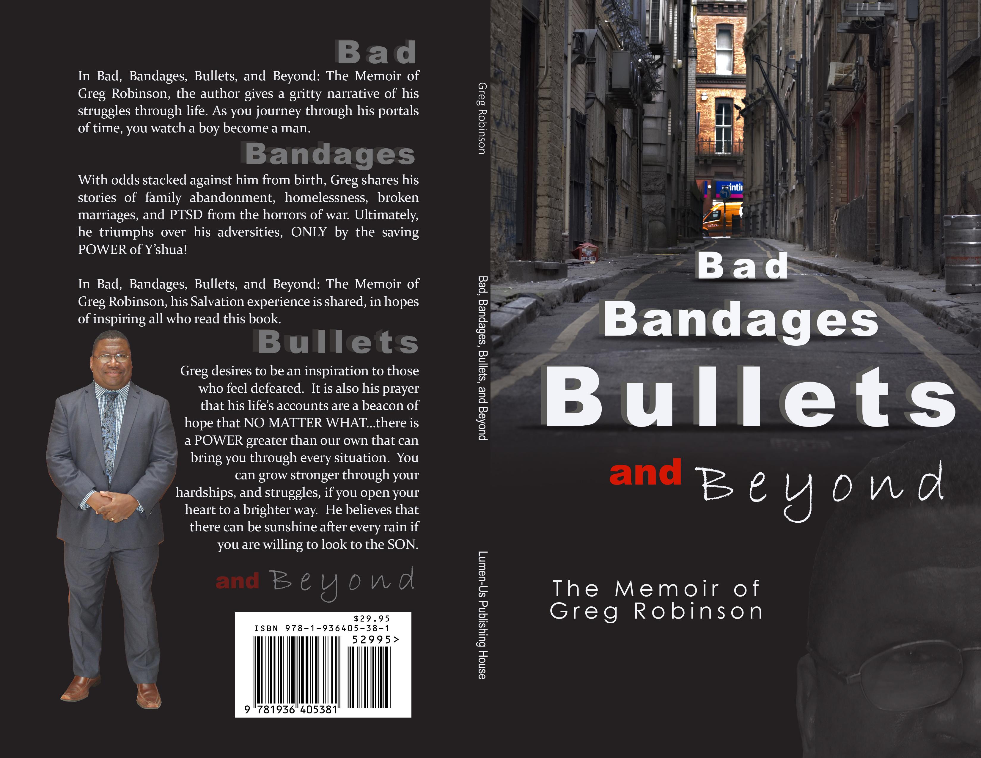 BAD, BANDAGES, BULLETS AND BEYOND: THE MEMOIR OF GREG ROBINSON
