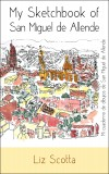 MY SKETCHBOOK OF SAN MIGUEL DE ALLENDE
