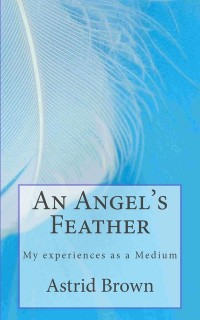 An Angel's Feather: My Experiences as a Medium