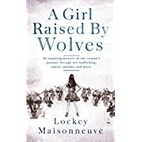 A GIRL RAISED BY WOLVES