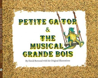 PETITE GA-TOR & THE MUSICAL GRANDE BOIS