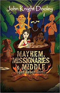 MAYHEM, MISSIONARIES AND MIDDLE AGED BEACH BUMS
