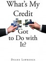 WHATS MY CREDIT GOT TO DO WITH IT?