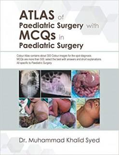 Atlas of Paediatric Surgery with MCQs in Paediatric Surgery