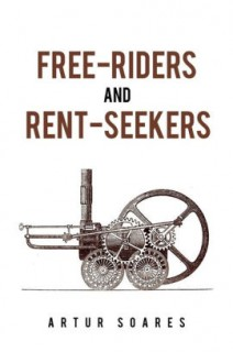 FREE-RIDERS AND RENT-SEEKERS
