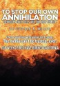 TO STOP OUR OWN ANNIHILATION HYDROGEN FUEL CELLS ARE THE ONLY REMEDY