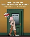 Short Tale Of The Great Pig Detective, Mr. Hoskins