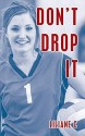 Dont Drop It