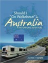SHOULD I GO WALKABOUT IN AUSTRALIA