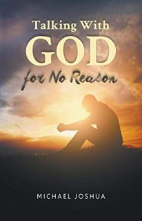 TALKING WITH GOD FOR NO REASON