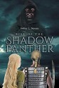 RISE OF THE SHADOW PANTHER