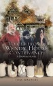 VOICES FROM A WENDY HOUSE CONTRIVANCE