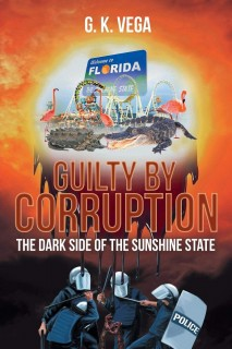 Guilty By Corruption, The Dark Side Of The Sunshine State